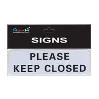 Please Keep Closed Plastic Sign Black and White 20x6cm MQ-285