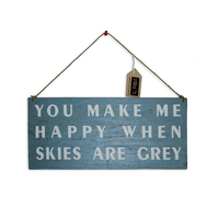 "40cm Blue ""You make me happy when skies are grey"" Hanging Sign Plaque"