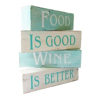 Food is good wine is better, 4 Wooden Blocks Self Standing Signs 24cm Turquoise / White Wash Vintage Style